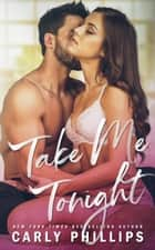 Take Me Tonight ebook by Carly Phillips