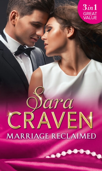 Marriage Reclaimed: Marriage at a Distance / Marriage Under Suspicion / The Marriage Truce (Mills & Boon M&B) ebook by Sara Craven