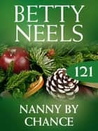 Nanny by Chance (Mills & Boon M&B) (Betty Neels Collection, Book 121) ebook by Betty Neels