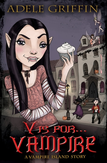 V Is for Vampire - A Vampire Island Story ebook by Adele Griffin