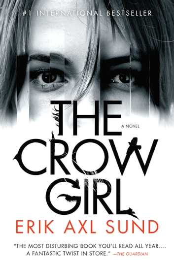 The Crow Girl - A novel ebook by Erik Axl Sund
