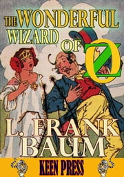 THE WONDERFUL WIZARD OF OZ: Timeless Children Novel - (With Audiobook Link) ebook by L. Frank Baum