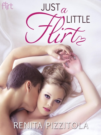 Just a Little Flirt ebook by Renita Pizzitola