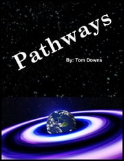 Pathways ebook by Tom Downs