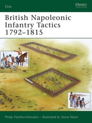 British Napoleonic Infantry Tactics 1792?1815 ebook by Philip Haythornthwaite,Mr Steve Noon