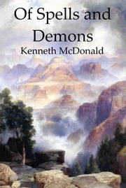 Of Spells and Demons ebook by Kenneth McDonald