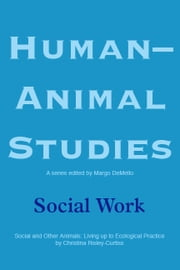 Human-Animal Studies: Social Work ebook by Margo DeMello