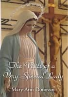 The Visits of a Very Special Lady ebook by Mary Ann Donovan