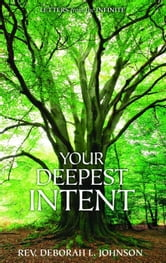 Your Deepest Intent ebook by Rev. Deborah L. Johnson