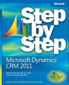 Microsoft Dynamics CRM 2011 Step by Step ebook by Mike Snyder, Jim Steger, Brendan Landers