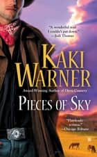 Pieces of Sky ebook by Kaki Warner
