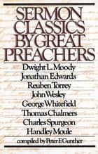 Sermon Classics by Great Preachers ebook by R. A. Torrey, George Whitefield, Dwight Lyman Moody,...