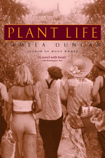 Plant Life - A Novel ebook by Pamela Duncan