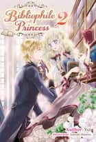 Bibliophile Princess: Volume 2 ebook by Yui