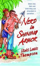 Nerd in Shining Armor ebook by Vicki Lewis Thompson