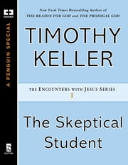 The Skeptical Student ebook by Timothy Keller