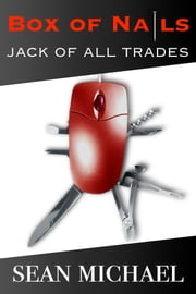 Box of Nails: Jack of All Trades ebook by Sean Michael