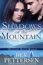 Shadows of the Mountain 電子書 by Bev Pettersen