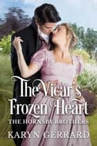 The Vicar's Frozen Heart - The Hornsby Brothers, #2 ebook by Karyn Gerrard