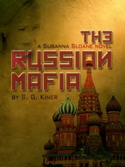 The Russian Mafia - A Susanna Sloane Novel ebook by S. G. Kiner