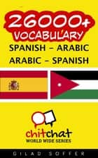 26000+ Vocabulary Spanish - Arabic ebook by Gilad Soffer