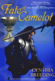 Fate of Camelot ebook by Cynthia Breeding