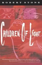 Children of Light ebook by Robert Stone