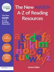 The New nasen A-Z of Reading Resources ebook by Suzanne Baker,Lorraine Petersen