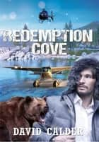 Redemption Cove ebook by David Calder