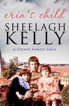 Erin's Child ebook by Sheelagh Kelly