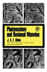 Photogeology and Regional Mapping ebook by Allum, J. A. E.