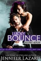 Lucky Bounce: Instant Replay: A Las Vegas Kingsnakes Duet Novel, Book 1 - The Las Vegas Kingsnakes Series, #4 ebook by