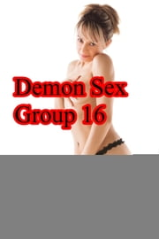 Demon Sex Group 16 ebook by Arla Coopa