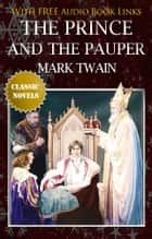 THE PRINCE AND THE PAUPER Classic Novels: New Illustrated [Free Audiobook Links] ebook by Mark Twain