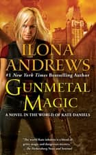 Gunmetal Magic - A Novel in the World of Kate Daniels 電子書 by Ilona Andrews