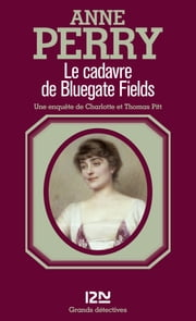 Le cadavre de Bluegate Fields ebook by Anne-Marie CARRIÈRE, Anne PERRY