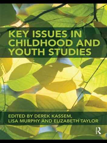 Key Issues in Childhood and Youth Studies ebook by