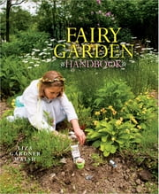 Fairy Garden Handbook ebook by Liza Gardner Walsh
