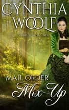 Mail Order Mix-Up eBook by Cynthia Woolf