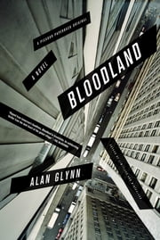 Bloodland - A Novel ebook by Alan Glynn