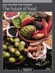 Can We Feed the World? - The Future of Food ebook by Scientific American Editors