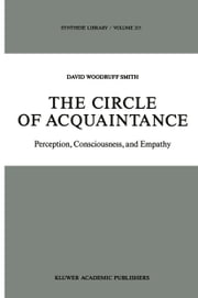The Circle of Acquaintance - Perception, Consciousness, and Empathy ebook by D.W Smith