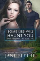 Some Lies Will Haunt You ebook by Jane Blythe