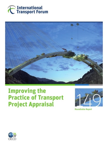 Improving the Practice of Transport Project Appraisal ebook by Collective