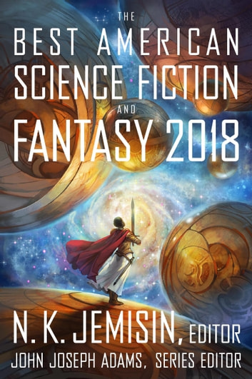 The Best American Science Fiction and Fantasy 2018 ebook by