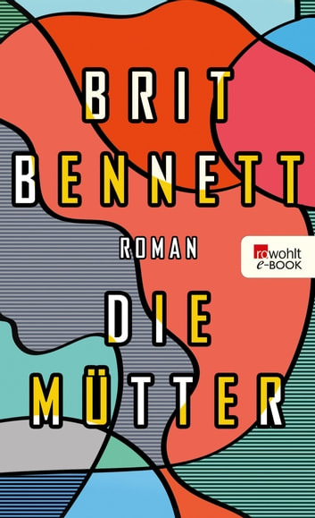 Die Mütter ebook by Brit Bennett