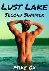 Lust Lake: Second Summer - Hot Gay Erotica XXX ebook by Mike Ox
