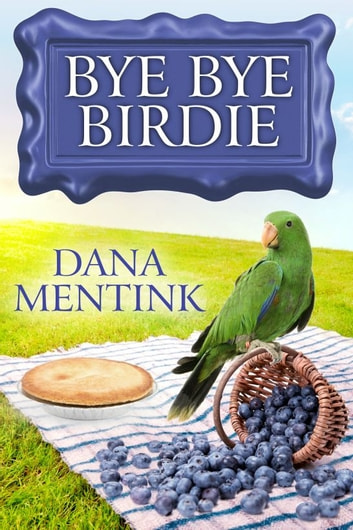 Bye Bye Birdie ebook by Dana Mentink