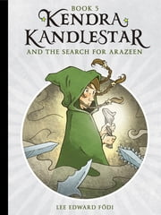 Kendra Kandlestar and the Search for Arazeen ebook by Lee Edward Födi