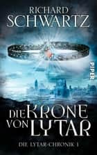 Die Krone von Lytar - Die Lytar-Chronik 1 ebook by